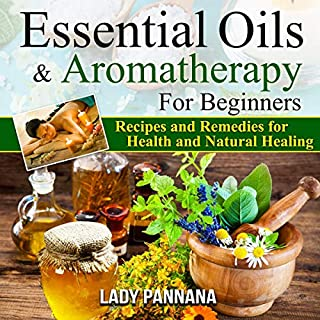 Essential Oils and Aromatherapy for Beginners     The Reference Guide for Weight Loss, Recipes and Remedies for Health and Natural Healing with Ancient Medicine Bible              By:                                                                                                                                 Lady Pannana,                                                                                        Brian James                               Narrated by:                                                                                                                                 Amy Smolinski                      Length: 1 hr and 10 mins     Not rated yet     Overall 0.0