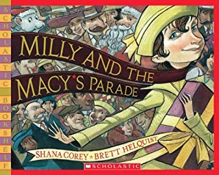 Milly and the Macy's Parade (Scholastic Bookshelf: Holiday) by Shana Corey (2006-10-01)