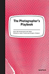 The Photographer s Playbook 307 Assignments and Ideas