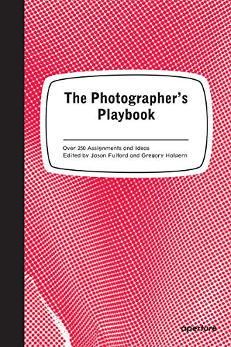 Compare Textbook Prices for The Photographer's Playbook: 307 Assignments and Ideas  ISBN 8601404287367 by Fulford, Jason,Halpern, Gregory,Slack, Mike