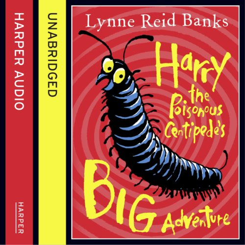 Harry the Poisonous Centipede's Big Adventure audiobook cover art