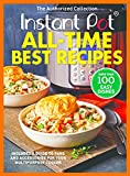 Instant Pot All-Time Best Recipes: More Than 100 Easy...