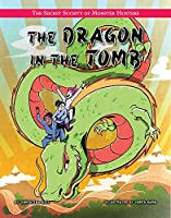 The Dragon in the Tomb (Secret Society of Monster Hunters)