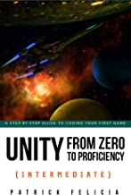 Unity From Zero to Proficiency (Intermediate) [Third Edition for Unity 2019]: A step-by-step guide to coding your first FPS in C# with Unity. [Third Edition, October 2019]