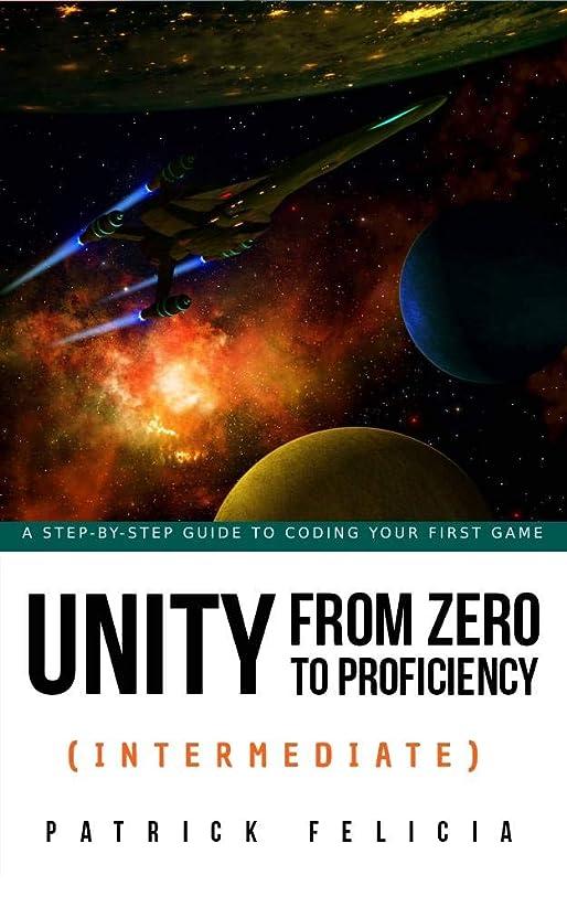 翻訳者ヒステリックためにUnity From Zero to Proficiency (Intermediate) [Third Edition for Unity 2019]: A step-by-step guide to coding your first FPS in C# with Unity. [Third Edition, October 2019] (English Edition)