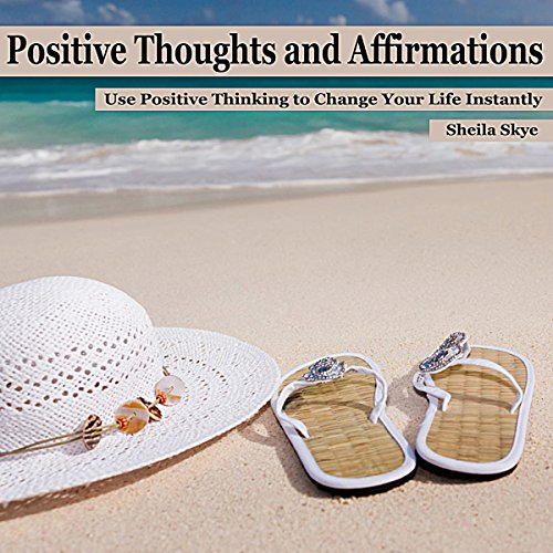 Positive Thoughts and Affirmations audiobook cover art