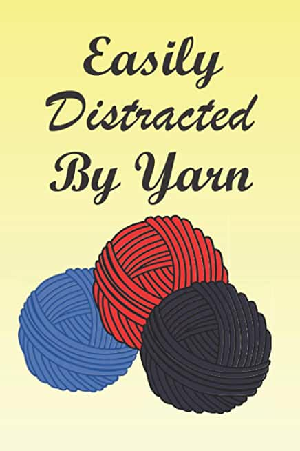 Easily Distracted By Yarn: Knitting Journal Planner Log Book
