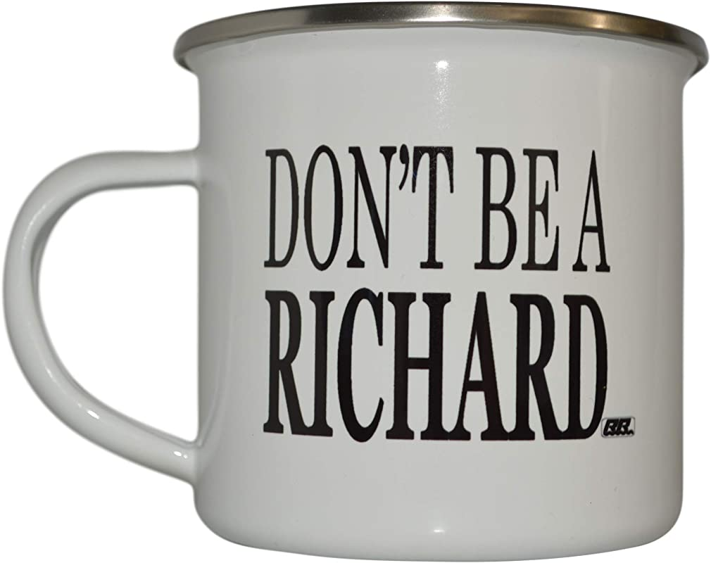 Funny Don T Be A Richard Camp Mug Enamel Camping Coffee Cup Gift Sarcastic Joke