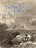 The Practice of Art: A Classic Victorian Treatise (Dover Fine Art, History of Art)