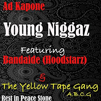 Young Niggaz (feat. Bandaide & The Yellow Tape Gang)