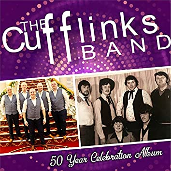 The Cufflinks Band 50 Year Celebration Album