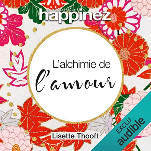 Alchimie de l'amour audiobook cover art