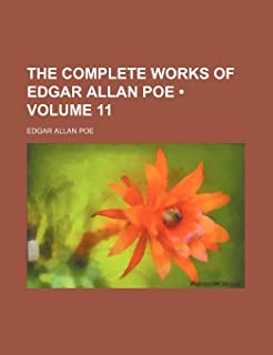 The Complete Works of Edgar Allan Poe (Volume 11)