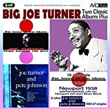 Two Classic Albums Plus Other 1945 - 47 Singles by BIG JOE TURNER