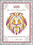 Leo: Your Cosmic Coloring Book: 24 Astrological Designs for Your Zodiac Sign!