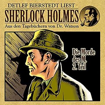 Die Morde des M. 2. Teil (Sherlock Holmes: Aus den Tagebüchern von Dr. Watson)