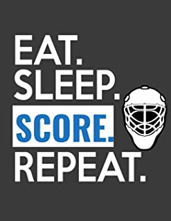 Eat Sleep Score Repeat: 105 Blank Templates To Write In - Game Day Winning Plays Notebook - Practice Drills Journal  - Hockey Playbook Coaches Gift