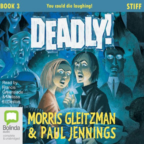 Stiff     The Deadly Series, Book 3              Autor:                                                                                                                                 Morris Gleitzman,                                                                                        Paul Jennings                               Sprecher:                                                                                                                                 Francis Greenslade,                                                                                        Melissa Eccleston                      Spieldauer: 1 Std. und 40 Min.     Noch nicht bewertet     Gesamt 0,0