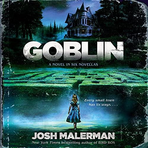 Goblin Audiobook By Josh Malerman cover art