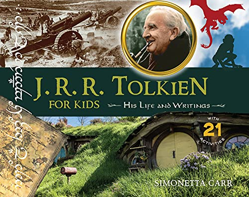 J.R.R. Tolkien for Kids: His Life and Writings, with 21 Activities (For Kids series)