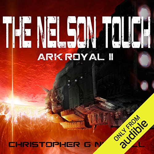 The Nelson Touch     Ark Royal, Book 2              By:                                                                                                                                 Christopher G. Nuttall                               Narrated by:                                                                                                                                 Ralph Lister                      Length: 13 hrs and 31 mins     52 ratings     Overall 4.6
