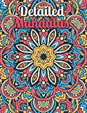 Detailed Mandalas: A New Complex and detielsed Mandela Coloring Book For adult Relaxation, Stress Management and Happiness. Coloring Book for Mandala Lovers