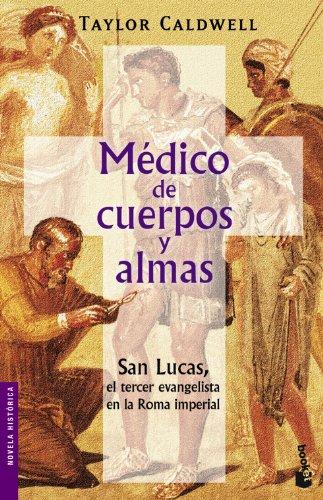 Médico de cuerpos y almas (Novela histórica)