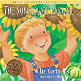 The Sunflower Parable: Special 10th Anniversary Edition