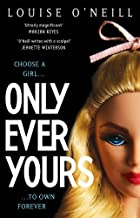 Only Ever Yours