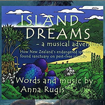 Island Dreams (- a musical adventure. How NZ's endangered species found sanctuary on pest-free islands)