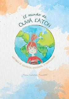 EL MUNDO DE OLIVIA EATON.: EDUCACIÓN EMOCIONAL Y MINDFULNESS