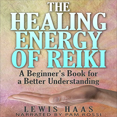 The Healing Energy of Reiki audiobook cover art