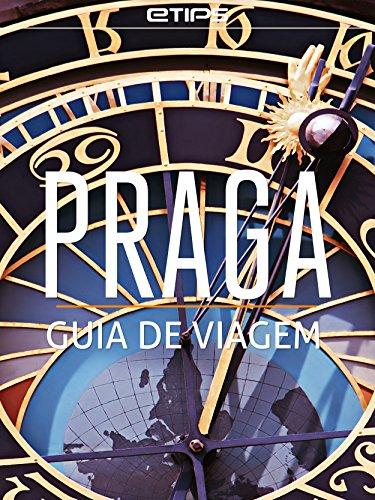 Praga Guia de Viagem (Portuguese Edition)