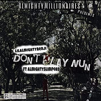 DontPlayNun (feat. AlmightySlimPoke)