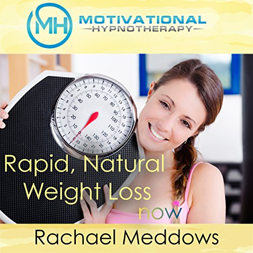 Rapid, Natural Weight Loss Now with Hypnosis, Meditation, and Positive Affirmations audiobook cover art