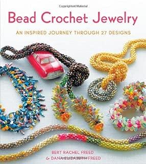 Bead Crochet Jewelry: An Inspired Journey Through 27 Designs (Knit & Crochet)