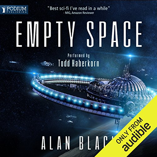 Empty Space                   By:                                                                                                                                 Alan Black                               Narrated by:                                                                                                                                 Todd Haberkorn                      Length: 7 hrs and 31 mins     124 ratings     Overall 4.3