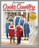 The Complete Cook s Country TV Show Cookbook Season 11: Every Recipe and Every Review from All Eleven Seasons