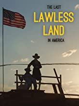 The Last Lawless Land in America