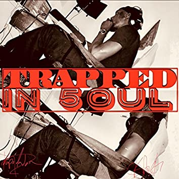 Trapped in 5oul (Trapped in Soul)