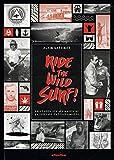 Ride the wild surf ! : 10 histoires extraordinaires de surfeurs peu ordinaires