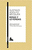 Rimas y Leyendas: Edición y guía de lectura de Francisco López Estrada y Mª Teresa López García-Berdoy: 3 (Clásica)