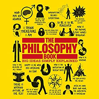 The Philosophy Book     Big Ideas Simply Explained              Written by:                                                                                                                                 DK                               Narrated by:                                                                                                                                 Jason Culp                      Length: 16 hrs and 22 mins     2 ratings     Overall 4.0