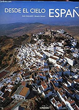 Paperback Desde El Cielo  A Espana; Spain From The Heights [Spanish] Book