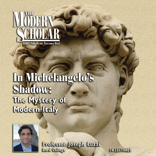 The Modern Scholar: In Michelangelo's Shadow audiobook cover art