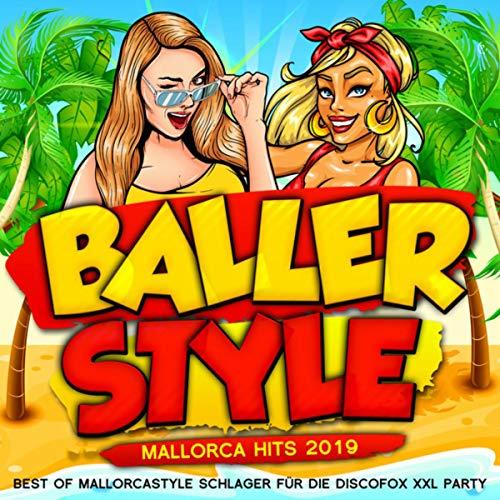 Ballerstyle - Mallorca Hits 2019 (Best of Mallorcastyle Schlager für die Discofox Xxl Party) [Explicit]
