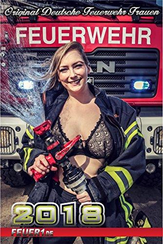 Kalender 2018 mit echten Feuerwehr Frauen (18. Jahrgang) exklusiv A3 - das Original