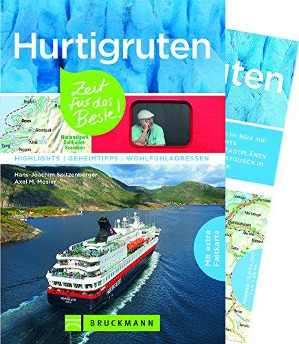 Reiseführer Hurtigruten - Zeit für das Beste: Highlights und Geheimtipps zur schönsten Seereise der Welt in den Gewässern der Lofoten am Nordkap von Bergen nach Kirkenes. Mit Karte zum Herausnehmen