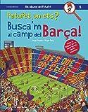 Patufet, On Ets? Busca'm Al Camp Del Barça!: 5 (Els àlbums del Patufet)