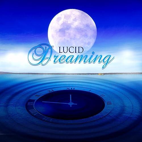 Lucid Dreaming - Gentle Music for Restful Sleep, Soothing